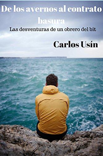 De los avernos al contrato basura: Las desventuras de un obrero del bit por Carlos Usín