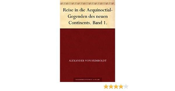 Reise in die Aequinoctial-Gegenden des neuen Continents. Band 4. [German]