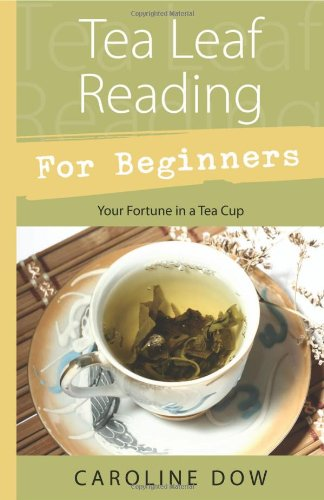 Tea Leaf Reading for Beginners: Your Fortune in a Teacup
