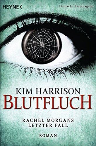 Blutfluch: Die Rachel-Morgan-Serie 13 - Roman (Rachel Morgan Serie)