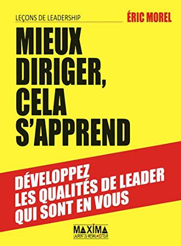 MIEUX DIRIGER CELA S'APPREND -LECONS DE LEADERSHIP