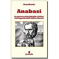 Anabasi - Testo completo in italiano con illustrazioni (Emozioni senza tempo)