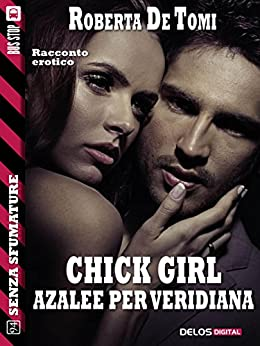 Chick Girl - Azalee per Veridiana (Senza sfumature) di [Roberta De Tomi]