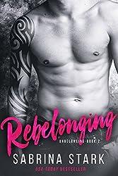 Rebelonging, a New Adult Romance (Unbelonging Book 2) (English Edition)