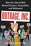 #6: Outrage, Inc.: How the Liberal Mob Ruined Science, Journalism, and Hollywood