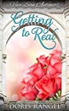 Getting to Real (Viva, San Antonio! Book 2) by Doris Rangel