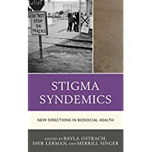 Stigma Syndemics: New Directions in Biosocial Health
