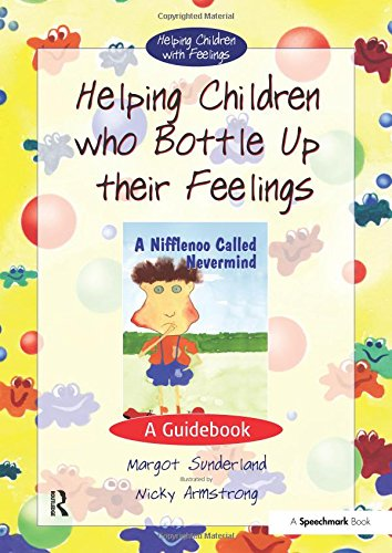 Helping Children Who Bottle Up Their Feelings: A Guidebook (Helping Children with Feelings)