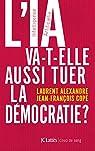 L'IA va-t-elle aussi tuer la démocratie ? par Alexandre