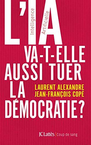 L'IA va-t-elle aussi tuer la démocratie ? par Laurent Alexandre