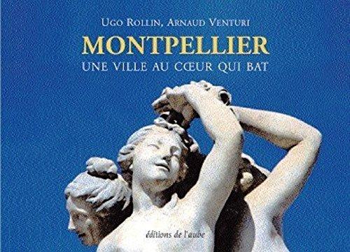 Montpellier : Une ville au coeur qui bat