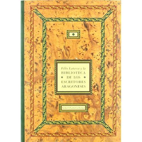 Felix latassa y la biblioteca de los escritores aragoneses