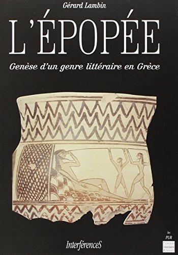 L'épopée: Genèse d'un genre littéraire en Grèce (Collection Interférences) par Gérard Lambin