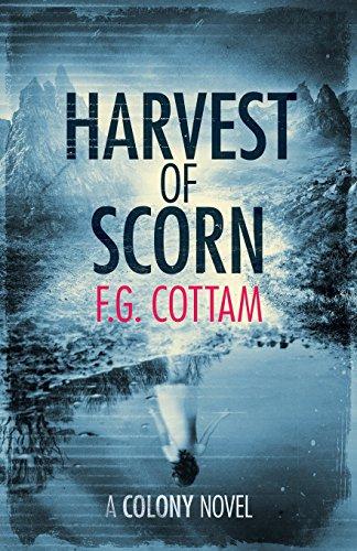 Harvest of Scorn: Volume 3 (A Colony Novel)