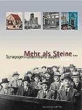 Mehr als Steine... Synagogen-Gedenkband Bayern: Teilband 1: Oberfranken, Oberpfalz, Niederbayern, Oberbayern, Schwaben - Barbara Eberhardt