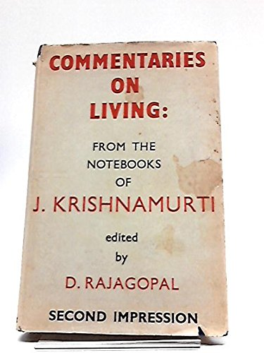 Commentaries on Living: Second Impression From the Notebooks of J Krishnamurti