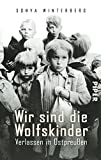 Image de Wir sind die Wolfskinder: Verlassen in Ostpreußen