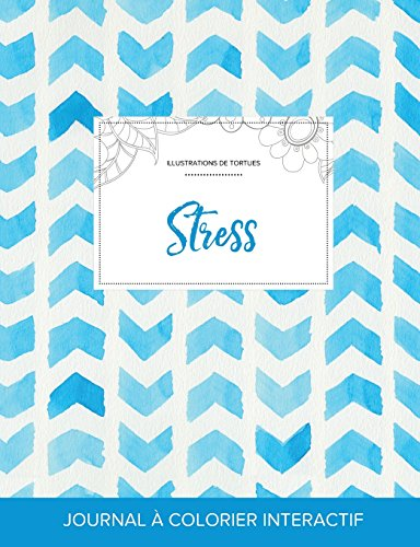Journal de Coloration Adulte: Stress (Illustrations de Tortues, Chevron Aquarelle) par Courtney Wegner