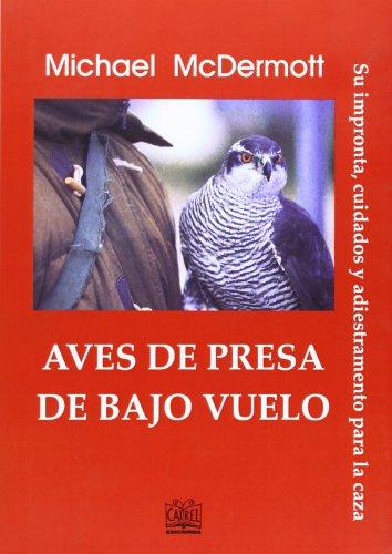 Aves de presa de bajo vuelo: Su impronta, cuidados y adiestramiento para la caza.