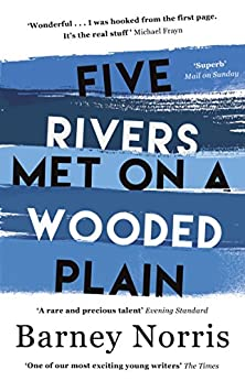 Five Rivers Met on a Wooded Plain by [Norris, Barney]