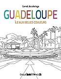 La Guadeloupe - L'île aux belles couleurs