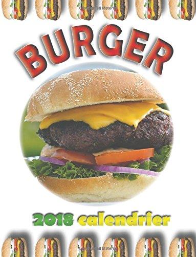 Burger 2018 Calendrier (Edition France) par Wall Publishing