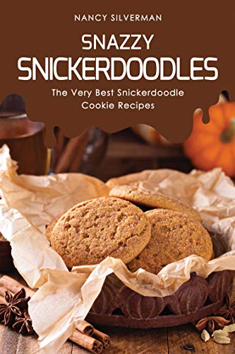 Snazzy Snickerdoodles: The Very Best Snickerdoodle Cookie Recipes (English Edition) (Mickey Mouse-mini-cutter)