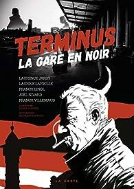 Terminus : La gare en noir par Laurence Jardy