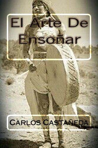 El Arte De Ensonar por Carlos Casteneda