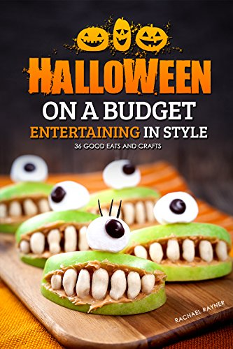 Halloween on a Budget: Entertaining in Style - 36 Good Eats and Crafts (English Edition) (Party Christmas Nightmare Supplies Before)
