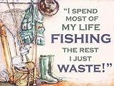 My Life Angeln. i ausgeben Meisten My Life Fischen, dem Rest i just entsorgt werden. Fischen Getriebe, Überzug, Hut, stangen, Taj Mahal. Netz. Metall/Stahl Wandschild - 20 x 30 cm