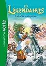 Les Légendaires, roman 5 : La trahison du prince par Sobral