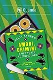 Amori, crimini e una torta al cioccolato: Un'indagine di Tannie Maria