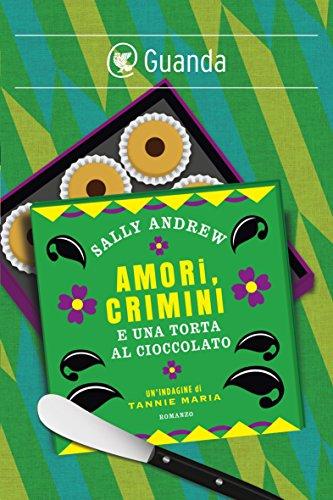 Amori, crimini e una torta al cioccolato: Un'indagine di Tannie