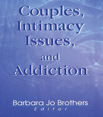 Couples, Intimacy Issues, and Addiction por Barbara Jo Brothers