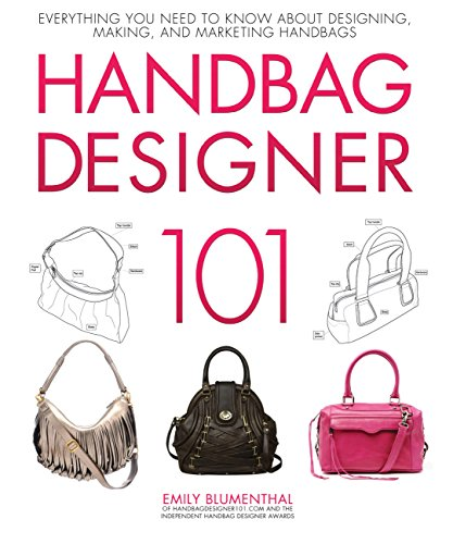 Handbag Designer 101: Everything You Need to Know About Designing, Making, and Marketing Handbags - Schnitt Emily