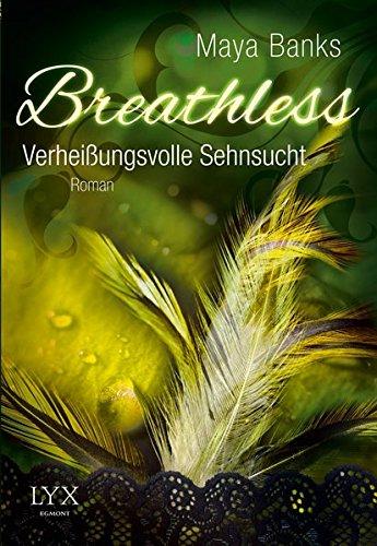 Breathless - Verheißungsvolle Sehnsucht (Breathless-Reihe, Band 3)