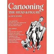 [(Cartooning the Head and Figure)] [Author: Jack Hamm] published on (June, 1988)