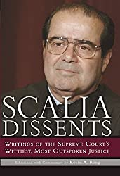 Scalia Dissents: Writings of the Supreme Court's Wittiest, Most Outspoken Justice by Antonin Scalia (2004-10-07)