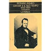 Cavour e il suo tempo (1842--1854) .