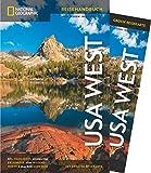 NATIONAL GEOGRAPHIC Reisehandbuch USA – Der Westen: Der ultimative Reiseführer mit über 500 Adressen und praktischer Faltkarte zum Herausnehmen für alle Traveler. NEU 2019 (NG_Traveller)