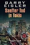 Sanfter Tod in Tokio (John Rain - herrenloser Samurai, Band 1) - Barry Eisler