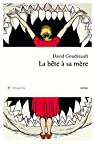 La bête à sa mère par Goudreault