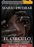 El Círculo (Libro Completo): La novela más inquietante que ha atrapado miles de lectores (Spanish Edition)