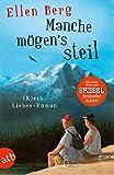 Manche mögen's steil: (K)ein Liebes-Roman von Ellen Berg