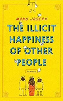 The Illicit Happiness Of Other People by [Joseph, Manu]