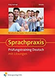 Sprachpraxis - Prüfungstraining Deutsch: Berufsschule Baden-Württemberg: Schülerband
