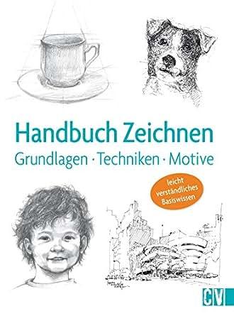 Handbuch Zeichnen Grundlagen Techniken Motive Ebook Amazon De