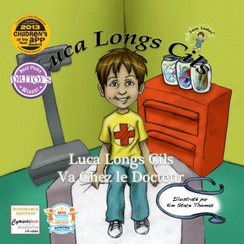 Télécharger en ligne Luca Longs Cils Va Chez le Docteur (Luca Lashes) pdf