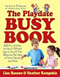 The Playdate Busy Book: 200 Fun Activities for Kids of Different Ages (Busy Books Series)